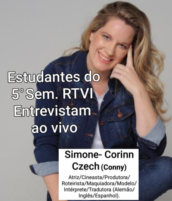 Estudantes do 5º Semestre de RTVI entrevistam ao vivo – Simone Corinn Czech