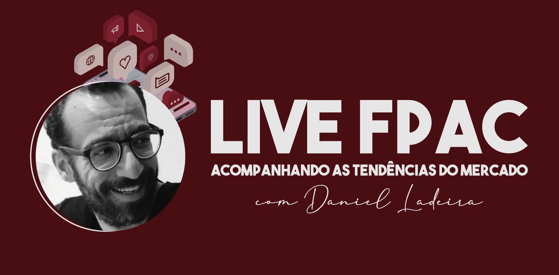 LIVE FPAC – COMPANHANDO AS TENDÊNCIAS DO MERCADO
